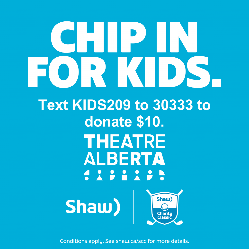 Chip In For Kids Text KIDS209 to 30333 To Donate $10 See shaw.ca/scc For More Details