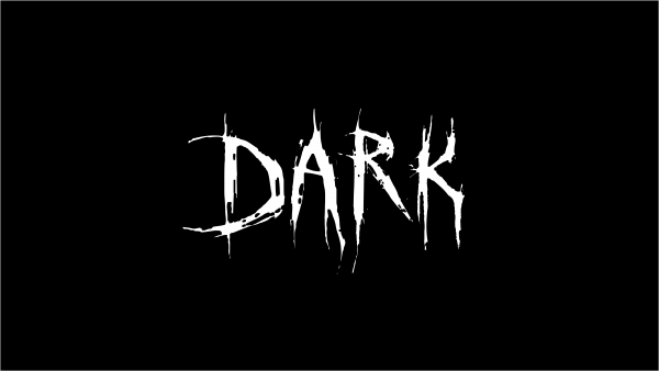 DARK In Scary White Letters On Black Background