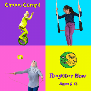 Green Fools Circus Camp Promo Image Register Now Ages 6-13