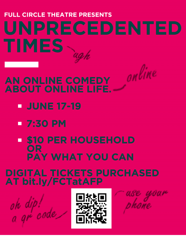 Full Circle Theatre presents Unprecedented Time - An online comedy about online life